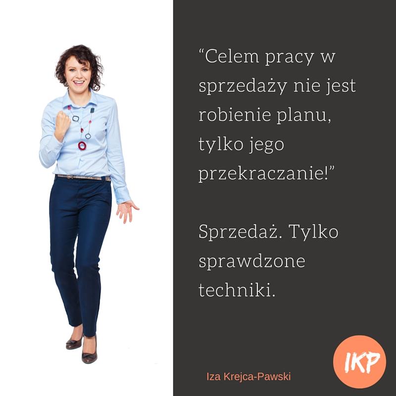 Cytaty. Sprzedaż. Tylko sprawdzone techniki. Iza Krejca-Pawski. Targety i plany sprzedaży.