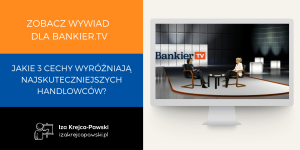 Jakie 3 cechy wyróżniają najskuteczniejszych handlowców Wywiad wideo dla Bankier.tv