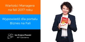 Wartości Managera na fali 2017 roku - wypowiedź dla Biznes na Fali