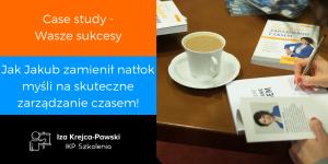 Case study Efektywne Zarządzanie Czasem sukcesy czytelników ksiazki Elastyczne Zarzadzanie czasem