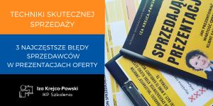 techniki sprzedaży 3 najczętsze błędy w prezentacji oferty Iza Krejca pawski