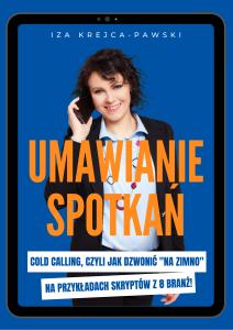 Kup Ebook Umawianie spotkań cold calling czyli zimne telefony pokazane na 8 skryptach z róznych branż Iza Krejca-Pawski (5)