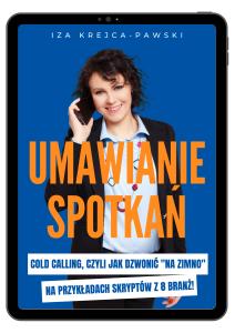 Kup Ebook Umawianie spotkań cold calling czyli zimne telefony pokazane na 8 skryptach z róznych branż Iza Krejca-Pawski (6)