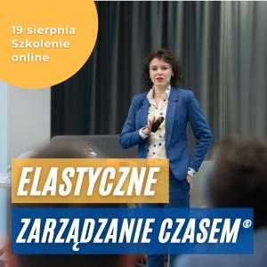 Szkolenie online 19 sierpnia Elastyczne Zarządzanie Czasem