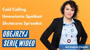 Umawianie Spotkań Cold Calling Skuteczna Sprzedaż Wideo Iza Krejca-Pawski