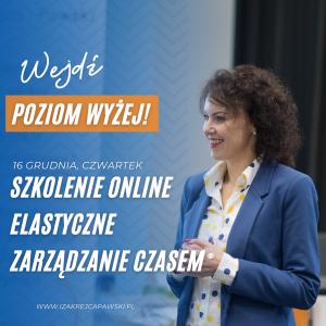 Szkolenie Elastyczne Zarządzanie Czasem i organizacja pracy  z Izą Krejca-Pawski